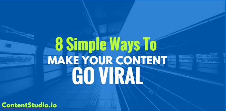 8 simple ways to make your content go viral