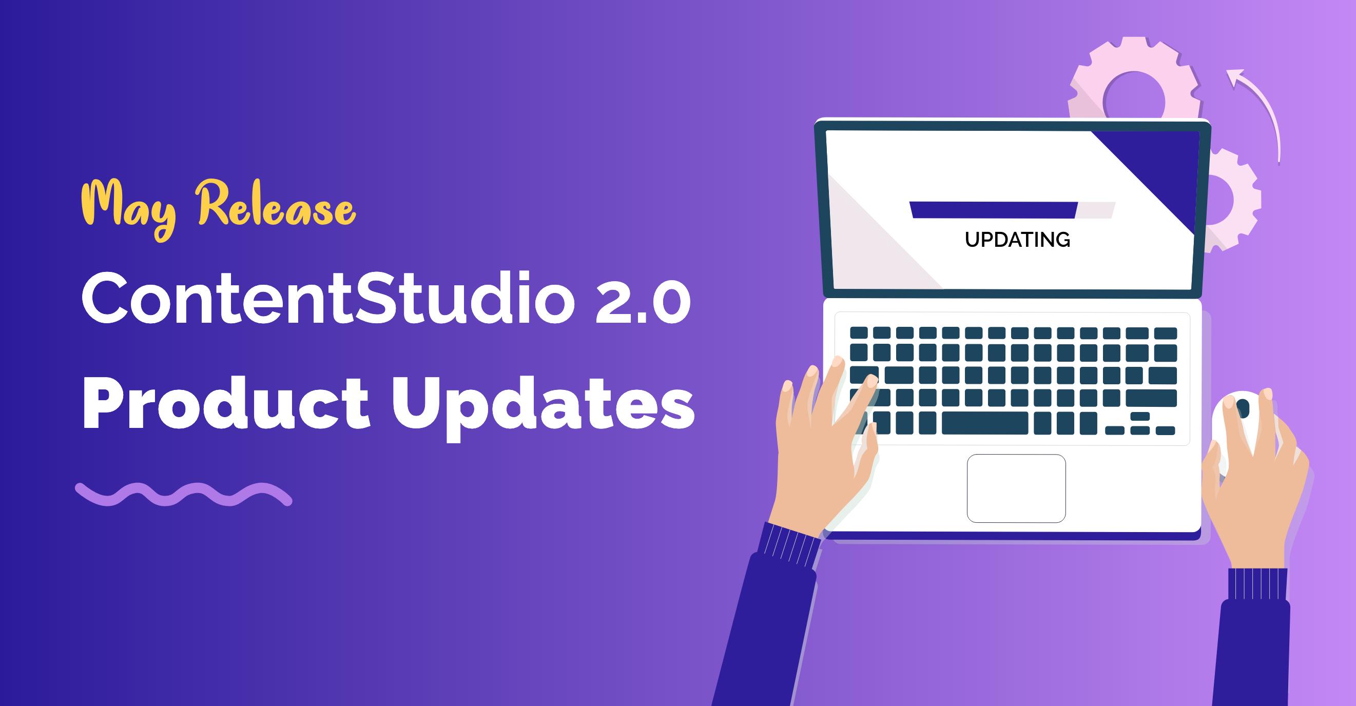 May Releases - ContentStudio Feature Update
