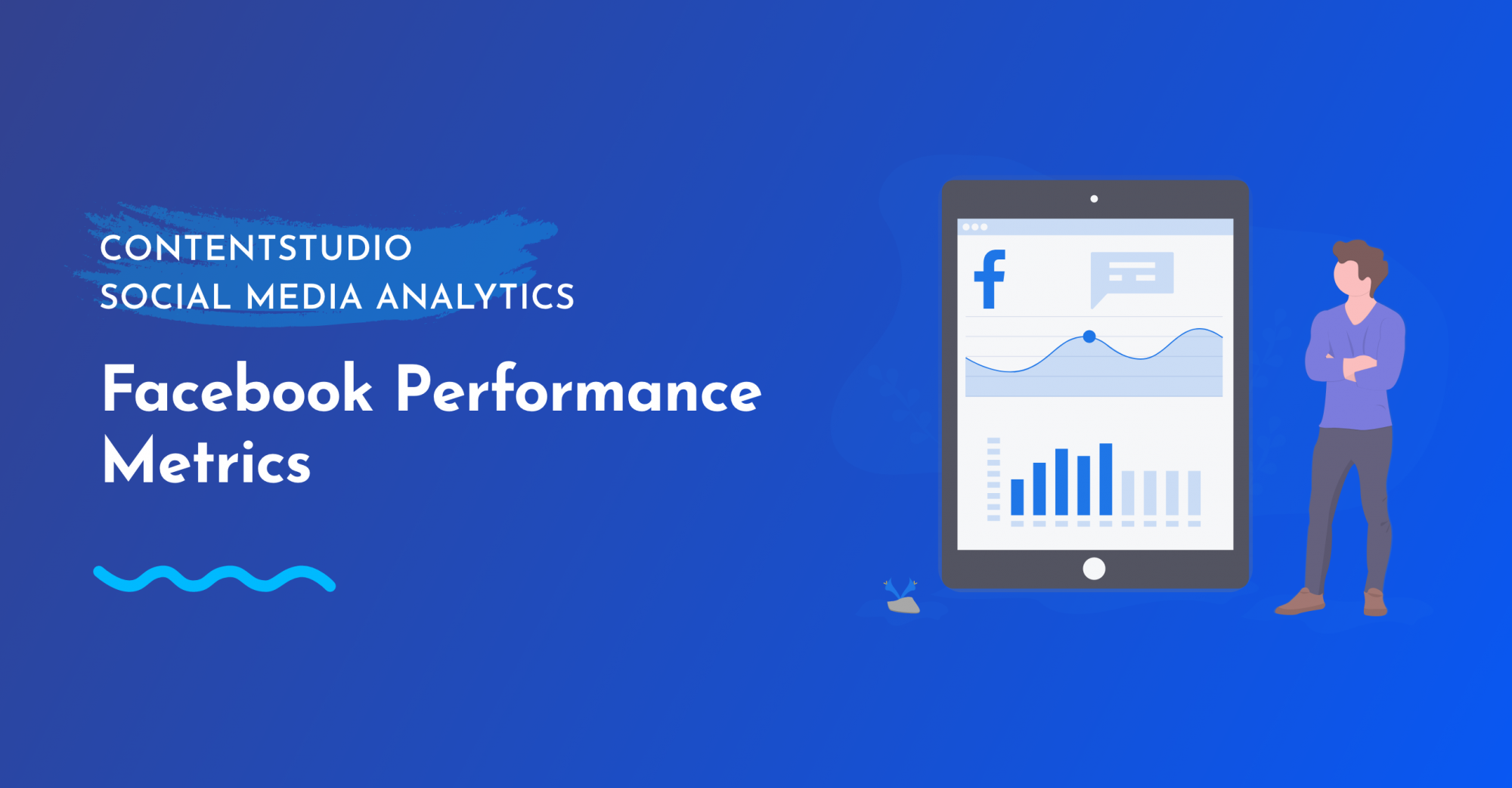 Facebook Performance Metrics - Social Media Analytics from ContentStudio