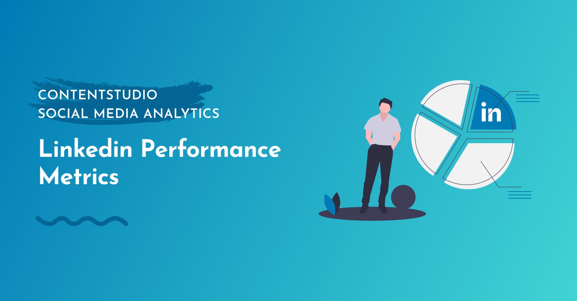 LinkedIn Performance Metrices