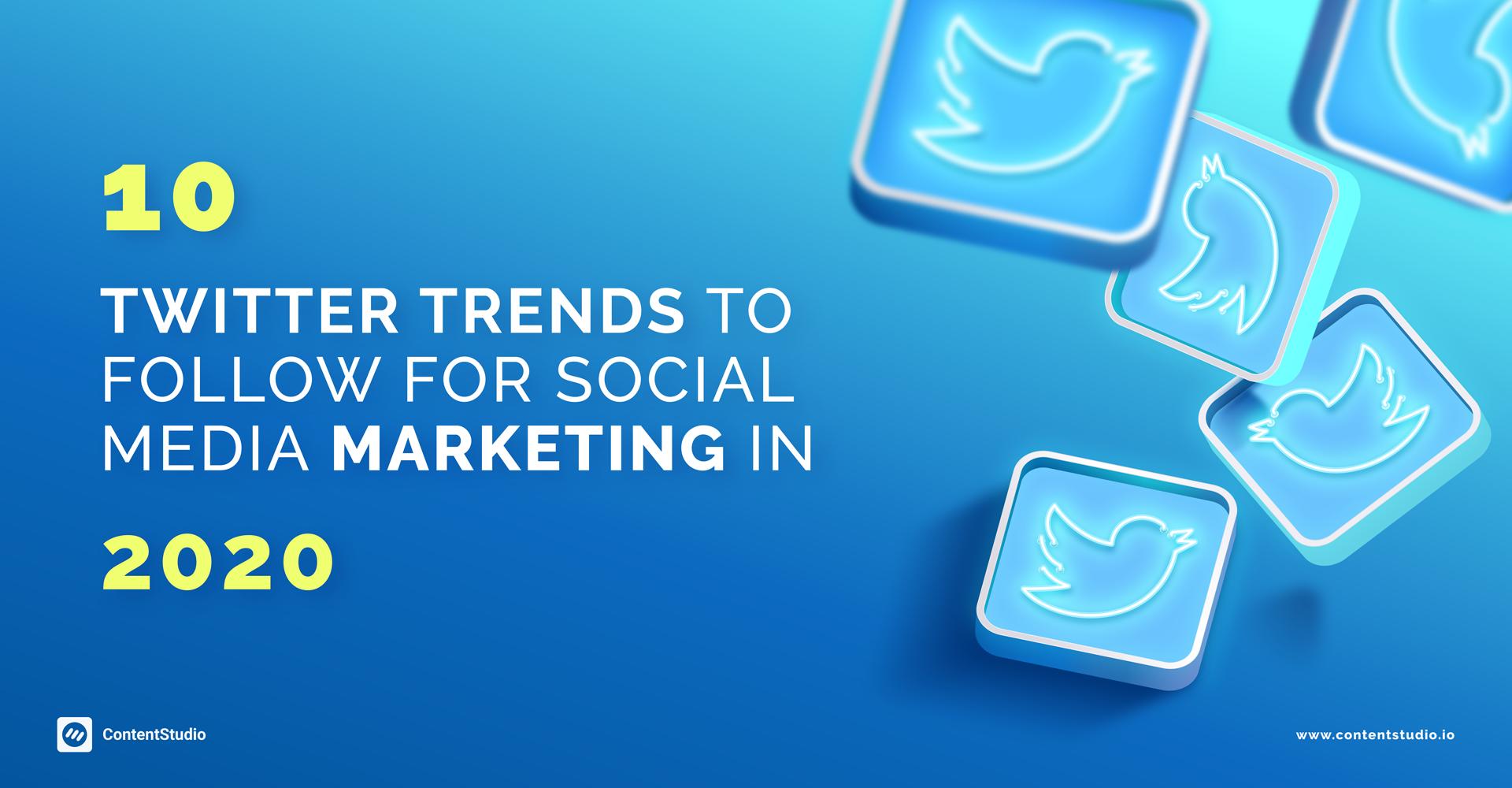 Twitter marketing trends 2020