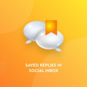 Saved Replies - Social Inbox