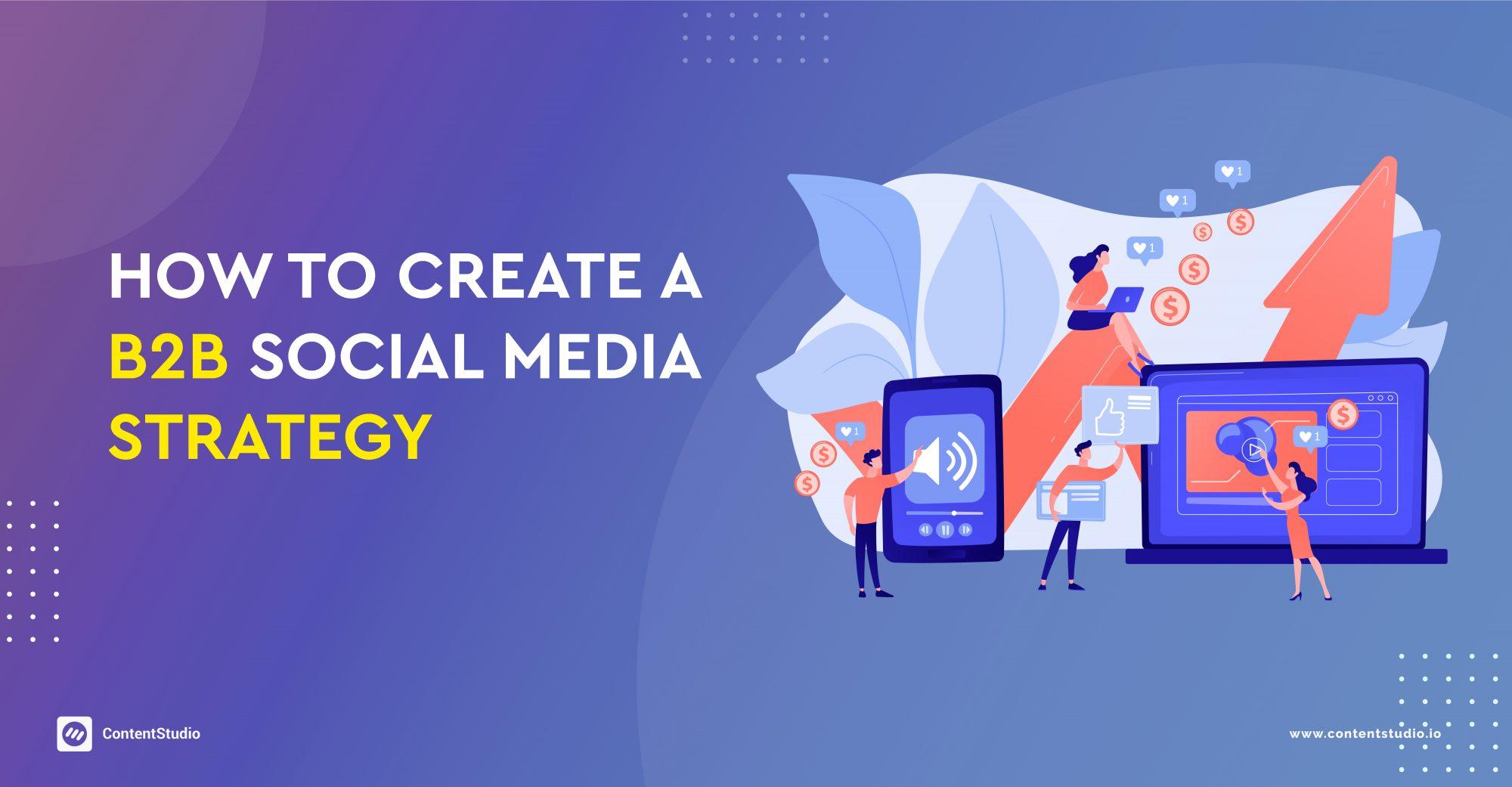 How to create a b2b social media strategy