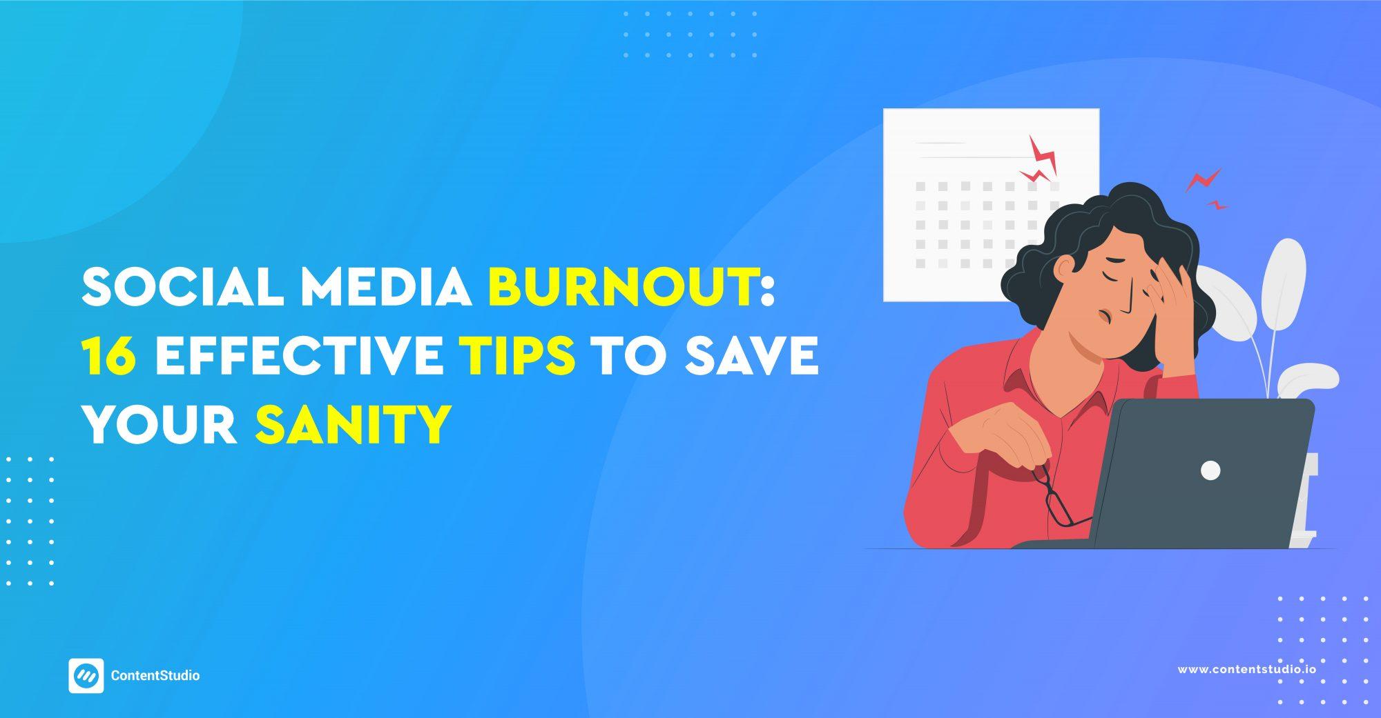 Social media burnout- tips to save sanity
