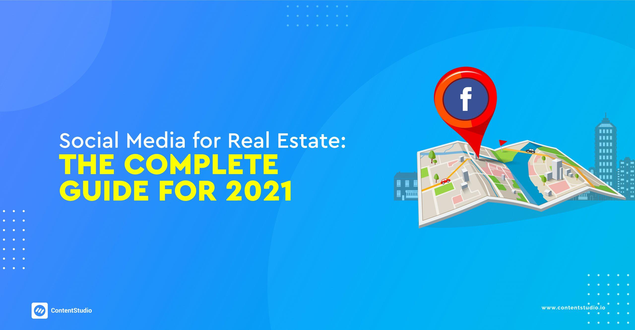 Social Media for Real Estate 2021